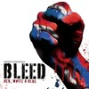 Bleed (Red, White, & Blue)