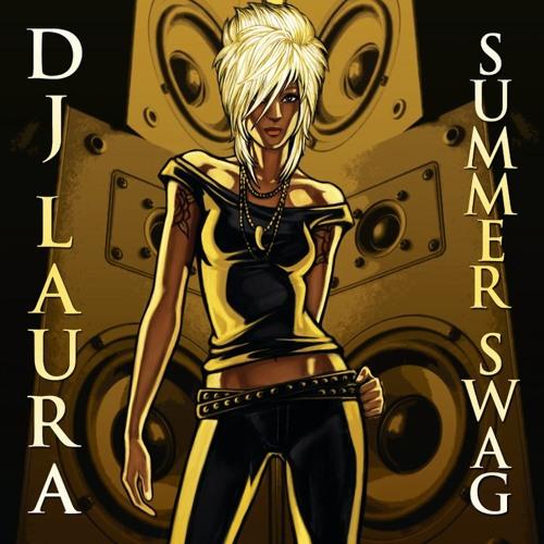 SUMMER SWAG MIXTAPE - DJ LAURA