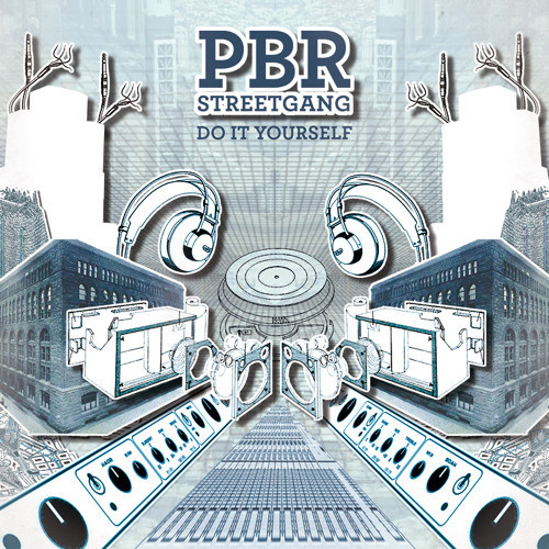 PBR Streetgang - 'Do It Yourself' - Mix Summer 2011