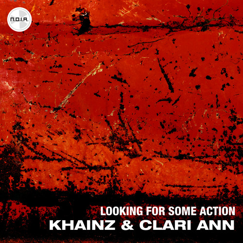 Khainz & Clari Ann - Looking for Some Action (Original Mix)