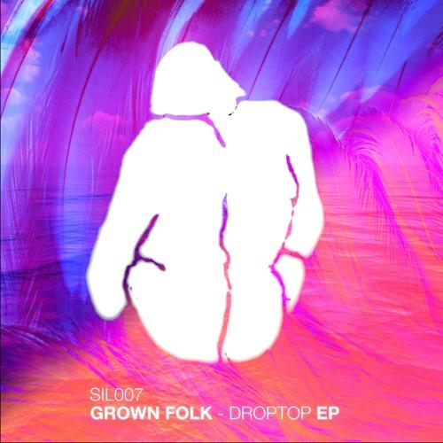 Grown Folk - Droptop EP - Silverback Recordings (SIL007)