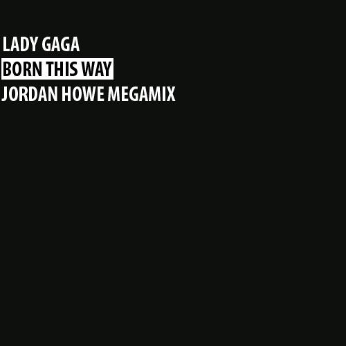 Lady Gaga - Born This Way (JDH Megamix)
