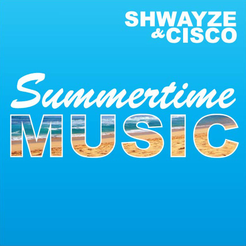 Shwayze & Cisco - Summertime Music