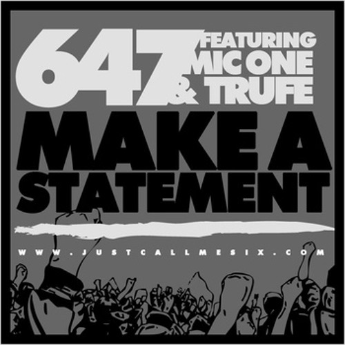 6:47 - Make A Statement feat. Trufe & MicOne