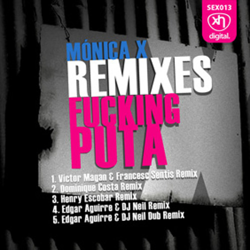 SEX013: MONICA X - Fucking Puta (Victor Magan & Francesc Sentis Remix)