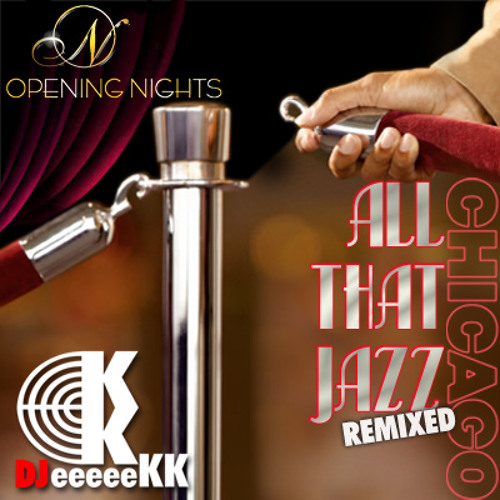 All that Jazz (Chicago) (DJ eeeeeKK vs Bebe Neuwirth Mix)