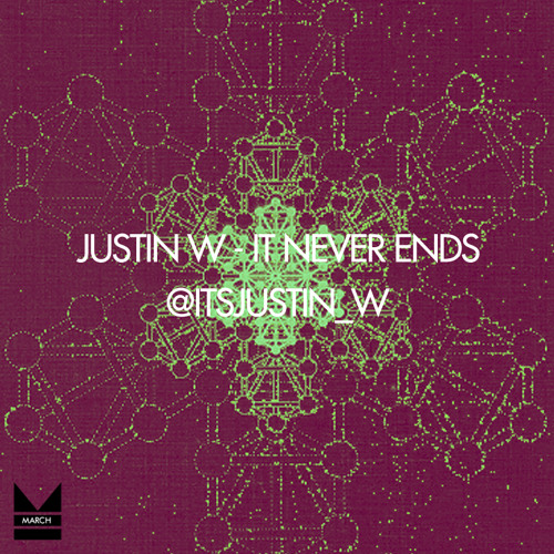 JUSTIN W- It Never Ends (freestyle)