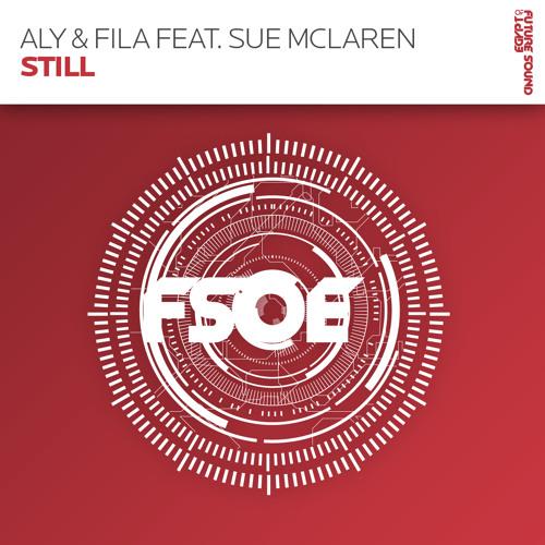 Still (Jorn van Deynhoven Radio Mix) - Aly & Fila ft. Sue McLaren