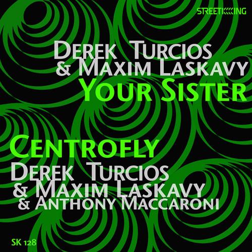 "DEREK TURCIOS & MAXIM LASKAVY PRESENT ""YOUR SISTER"""