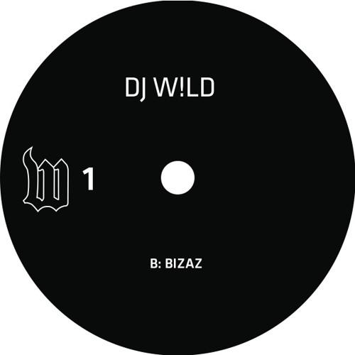 DJ W!LD - Bizaz (The W Label, W01)