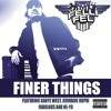 DJ Felli Fel - Finer Things ft. Kanye West, Fabolous, Jermaine Dupri & Ne-Yo
