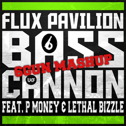 P Money's Pow Cannon (Flux Pavilion X P Money X Lethal Bizzle)