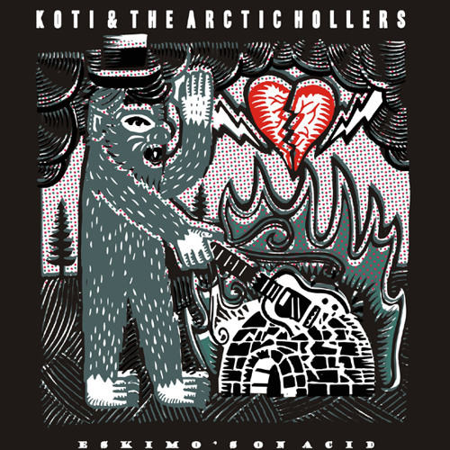 Koti & The Arctic Hollers - Eskimo's on Acid - 2011