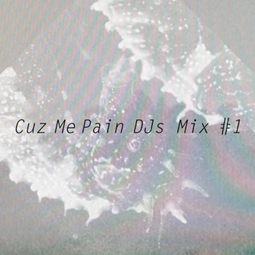 Cuz Me Pain DJs Mix #1