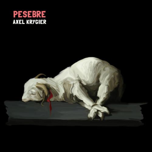 "Axel Krygier - Serpentea el tren (from ""Pesebre"")"