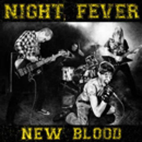 "NIGHT FEVER - ""New blood"""