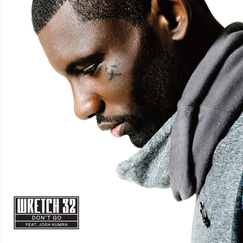 Wretch 32 ft Josh Kumra - Don't Go (Sezer Uysal Goes Remix)