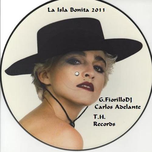 Carlos Adelante Feat G.FiorilloDJ-La isla bonita 2011 ( Bootleg)