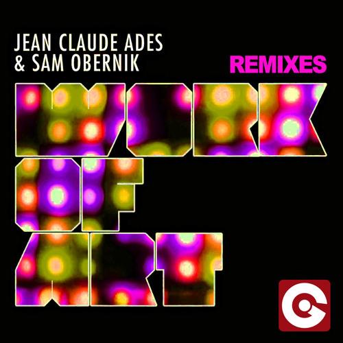Jean Claude Ades & Sam Obernik - Work Of Art (LowKiss Remix) PEAKED #3 UK CLUB CHART