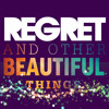 Regret and Other Beautiful Things (Demo)