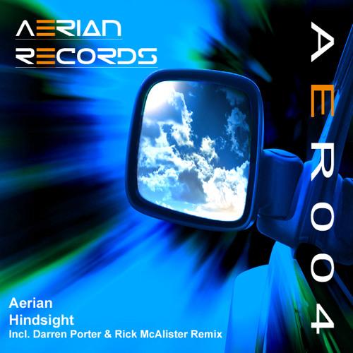 Aerian - Hindsight (Darren Porter Remix) OUT NOW on Aerianrecords.com