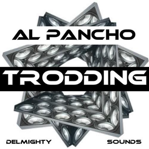 """"""" TRODDING """" ft.  AL PANCHO"""