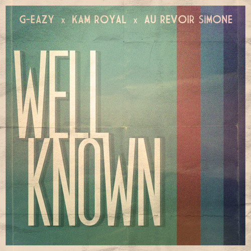 G-Eazy - Well Known ft. Kam Royal
