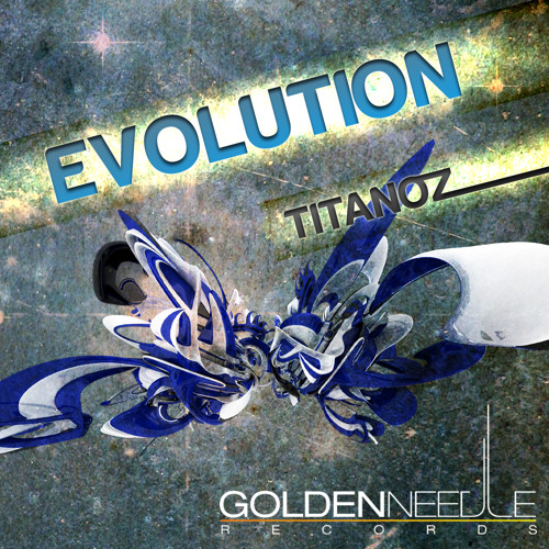 Titanoz - Evolution (Original Mix) [OUT NOW]