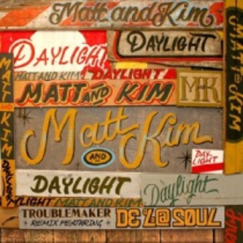 Matt and Kim - Daylight (Troublemaker Remix feat. De La Soul)