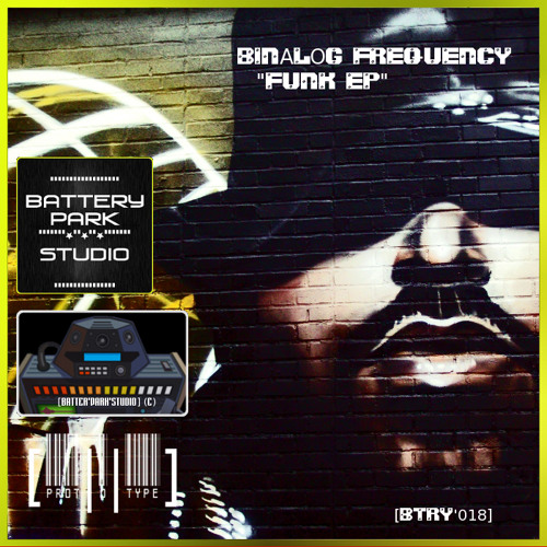 "[BTRY'018] BINALOG FREQUENCY - ""FUNK EP"" (PREVIEW) [2011]"