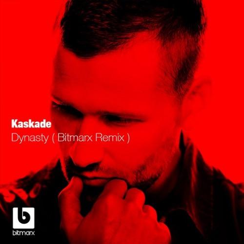 Kaskade - Dynasty (Bitmarx Remix)