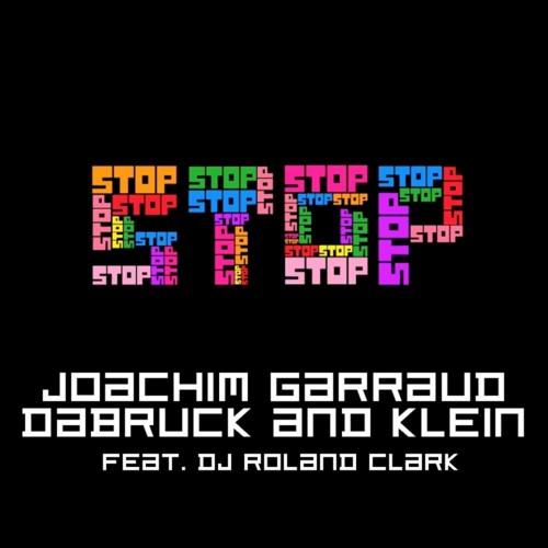 Joachim Garraud, Dabruck & Klein feat. DJ Roland Clark - Stop (BOOTIK vs Nick Mentes Remix) preview