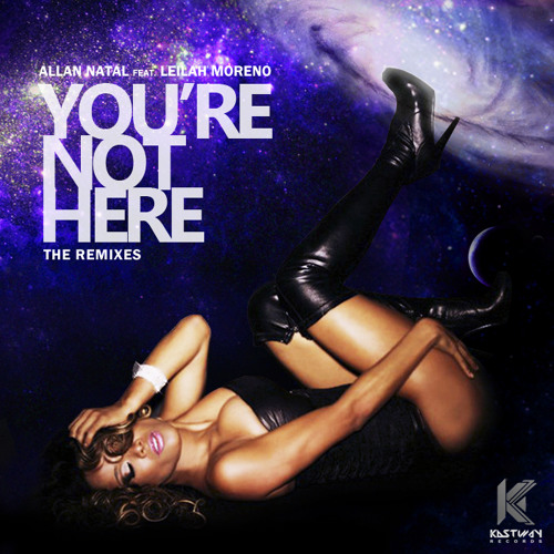 Allan Natal feat. Leilah Moreno - You're Not Here (Mister Jam BoomBoxx Club Mix)