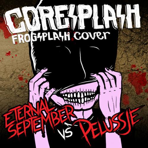 Pelussje & EternalSeptember - Coresplash (Krftkds Remix) (FREE DOWNLOAD)