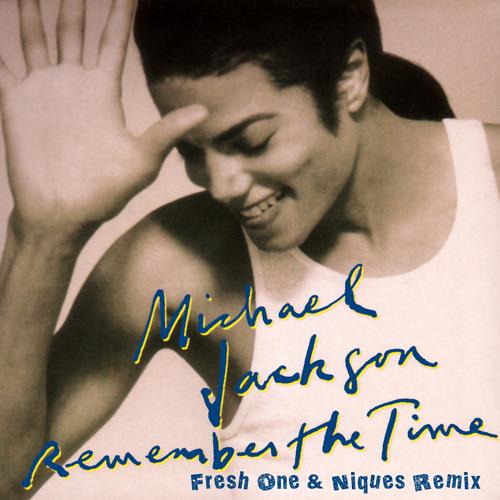 Michael Jackson - Remember the Time (Fresh One & Niques Remix)