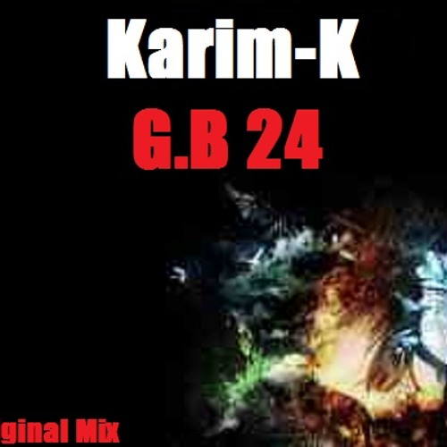 Karim-K.. G.B 24 ( Original Mix ) Unsigned
