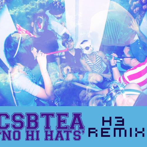 CSBTEA - No Hi Hats (H3 Drumstep Remix)