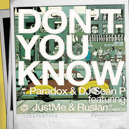 """Paradox & DJ Sean P """"Don't You Know (feat. JustMe & Ruslan of theBREAX)"""""""