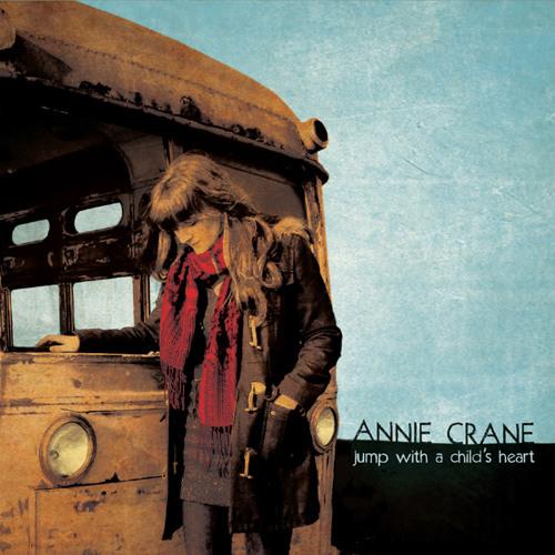Annie Crane - Jump With A Child's Heart
