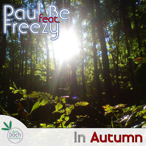 Paul Be feat. Freezy-In Autumn (Original Mix)