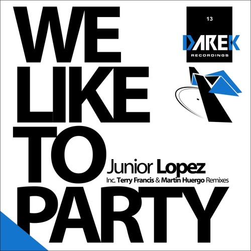 Junior Lopez - We Like To Party (Original Mix) [Darek 013]