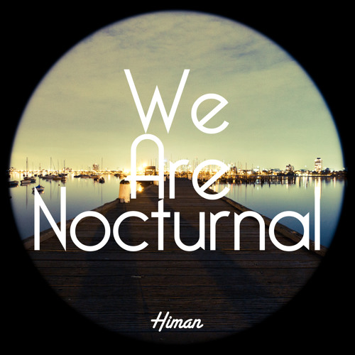 We Are Nocturnal 1