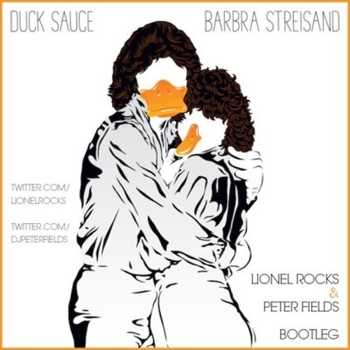 Duck Sauce - Barbra Streisand (Lionel Rocks & Peter Fields Bootleg)