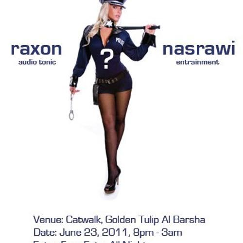 Raxon @ Catwalk [House Arrest] 23.6.2011 part-1