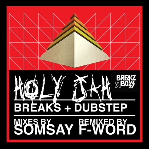 Somsay - Holy Jah (F-Word Remix) - OUT NOW ON BEATPORT / TOP 100 BEATPORT BREAKS CHART