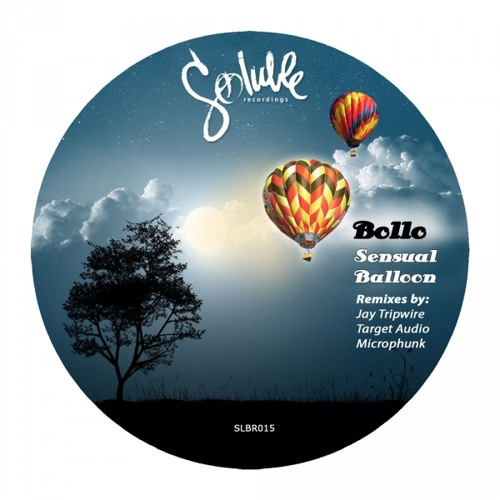 Bollo — Sensual Balloon [Microphunk Remix] [Soluble Recordings]