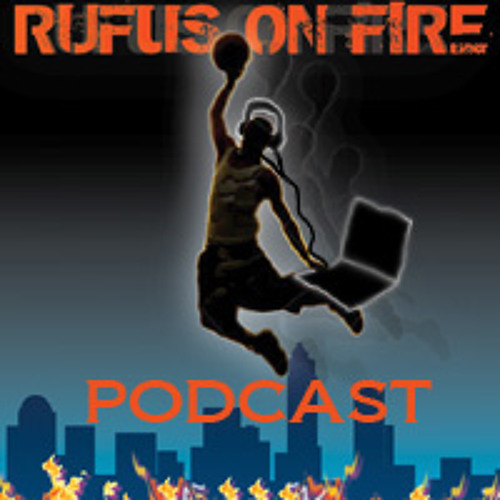 Rufus on Fire Podcast #2