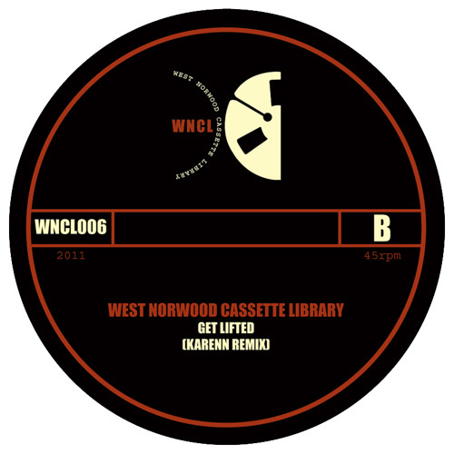 WNCL006B: WEST NORWOOD CASSETTE LIBRARY_Get Lifted (Karenn Remix)