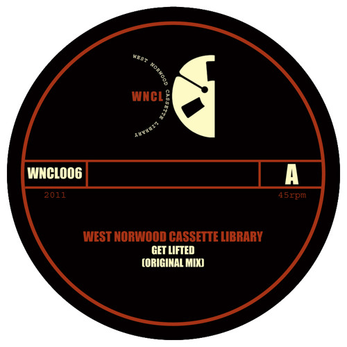 WNCL006A: WEST NORWOOD CASSETTE LIBRARY_Get Lifted (Original Mix)