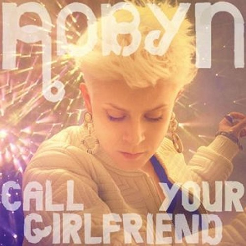 Robyn - Call Your Girlfriend (Kaskade Dub)